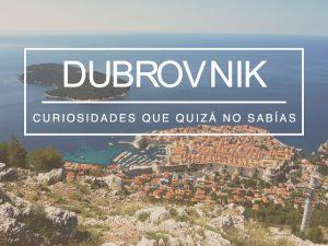 Curiosidades sobre Dubrovnik