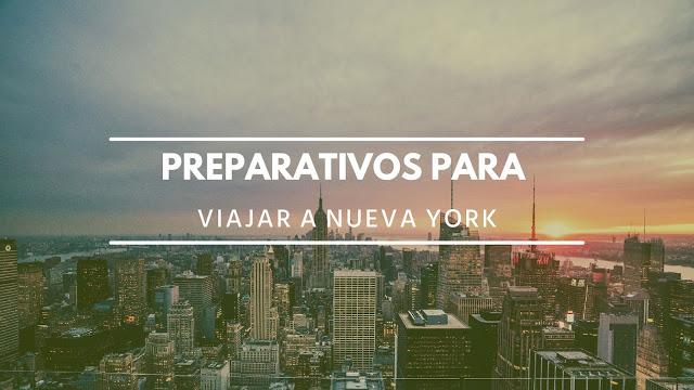 Preparativos para viajar a Nueva York