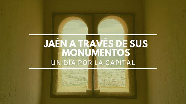 Jaén a través de sus monumentos