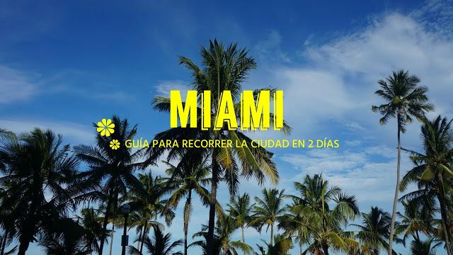 Guía para recorrer Miami en 2 días