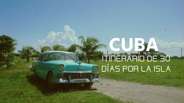 Portada: Cuba, Itinerario de 30 días por la isla