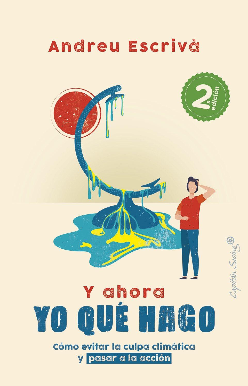 El último libro de Andreu Escrivà, 'Y ahora yo qué hago', sobre cambio climático